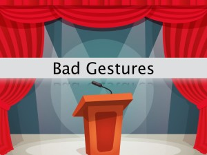 Essential Public Speaking Bad Gestures