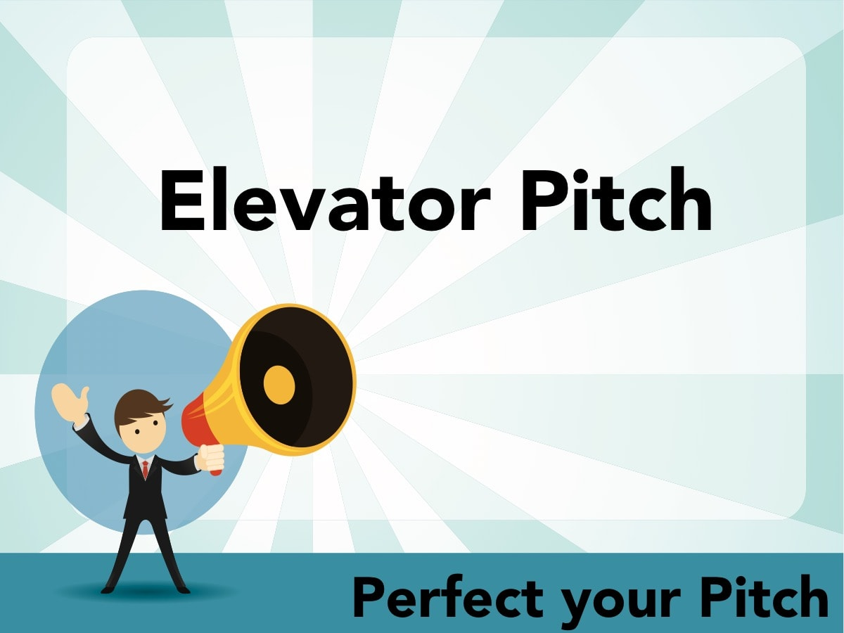 Perfect your Pitch - Elevator Pitch
