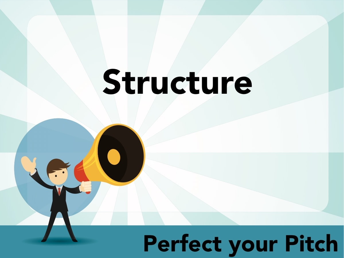 Perfect your Pitch - Structure